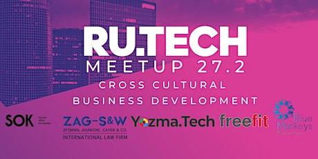 RU.TECH Meetup - Cross Cultural Business Development @ SOK TLV tickets