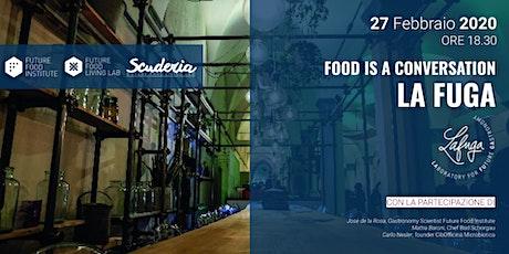 Food is a Conversation: La FuGa biglietti