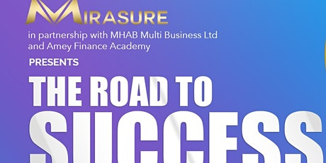 The Road to Success ! Covering Education Finance Passive Income & more.. tickets