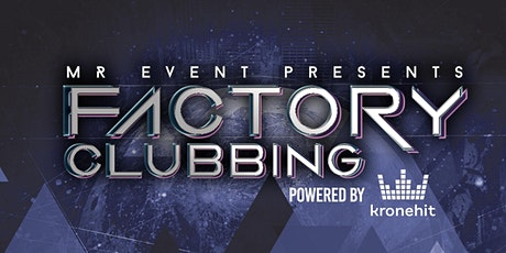 Factory Clubbing powered by kronehit Tickets
