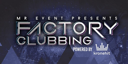 Factory Clubbing powered by kronehit