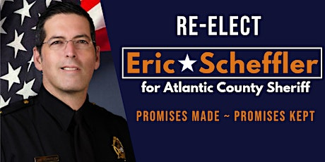 Eric Scheffler for Atlantic County Sheriff 2020 Re-Election Campaign Fundraiser tickets