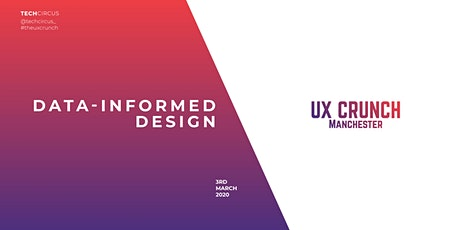 The UX Crunch Manchester: Data-Informed Design tickets