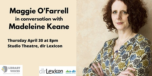 Maggie O'Farrell in conversation with Madeleine Keane