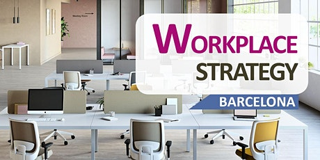 WORKPLACE STRATEGY BARCELONA entradas
