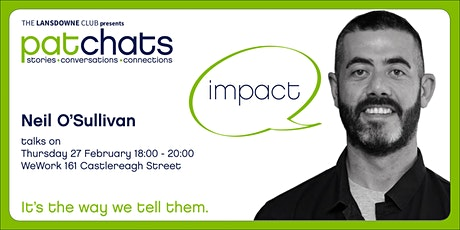 PatChats - Neil O'Sullivan talks on Impact tickets
