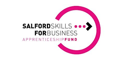 Salford Skills for Business Apprenticeship Fund - Celebration & networking event tickets