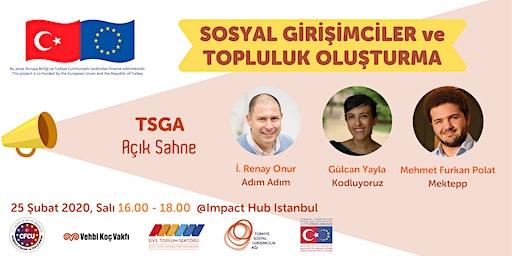 TSGA Açık Sahne İstanbul - Sosyal Girişimciler ve Topluluk Oluşturmak