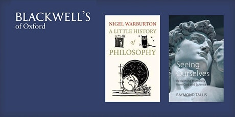 CANCELLED Philosophy in the Bookshop - Nigel Warburton and Ray Tallis tickets