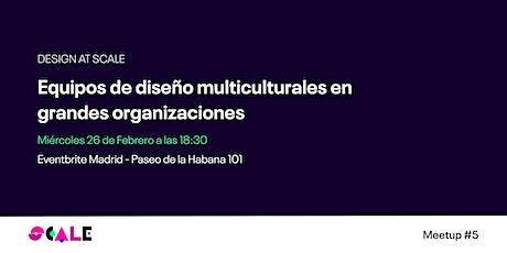 Equipos de diseño multiculturales en grandes organizaciones entradas