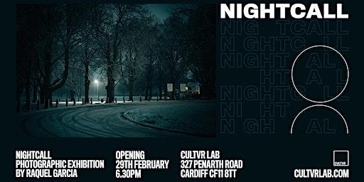 Nightcall / An exhibition by Raquel Garcia