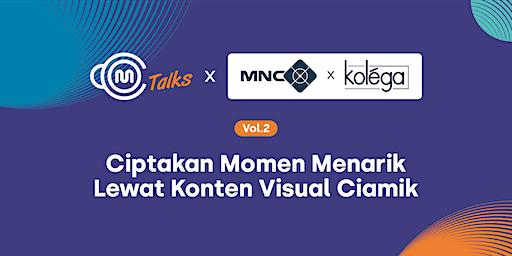 ACOM Talks Vol.2 : Ciptakan Momen Menarik Lewat Konten Visual Ciamik