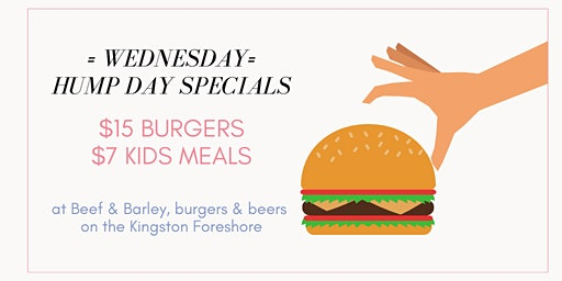 $15 Burgers Every Wednesday - Kingston Foreshore