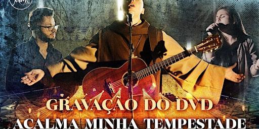 Gravação do DVD Acalma Minha Tempestade