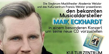 Ein neuer Star am  Musicalhimmel Maik Eckhard  gastiert in Wetzlar  Tickets