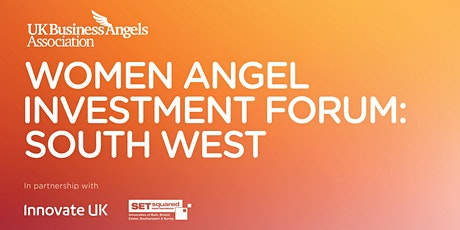 Women Angel Investment Forum: South West tickets