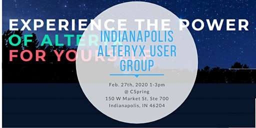 February 2020 Indianapolis Alteryx User Group Meeting