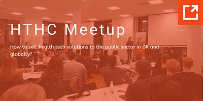 HTHC Meetup: How to sell health tech solutions to the public sector