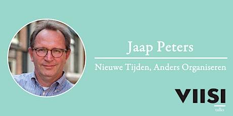 Viisi Talks | Jaap Peters | Nieuwe Tijden, Anders Organiseren tickets