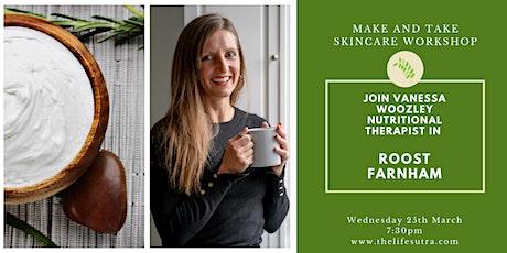 Make and Take 100% Natural, Organic Skincare Workshop tickets