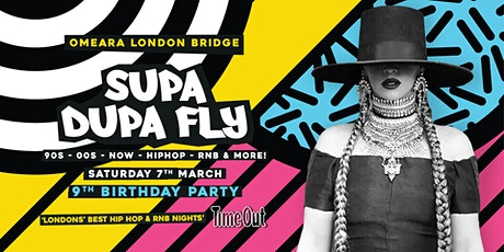 Supa Dupa Fly x 9th Birthday x Omeara tickets