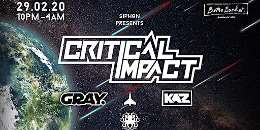 Siphon Presents: Critical Impact, GRAY, KAZ
