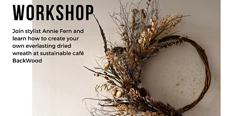 Everlasting Dried Wreath Making Workshop tickets