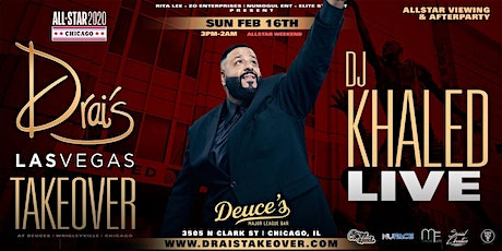 DJ Khaled Live 2020 NBA All-Star Finale Drai's LV Chicago Takeover on Clark tickets
