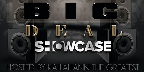 The BIG DEAL Showcase tickets