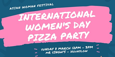 Asian Woman Festival Presents: International Women's Day Pizza Party  tickets