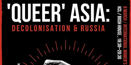 'Queer' Asia: Decolonisation and Russia tickets