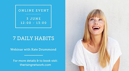 ONLINE EVENT: 7 Daily Habits tickets