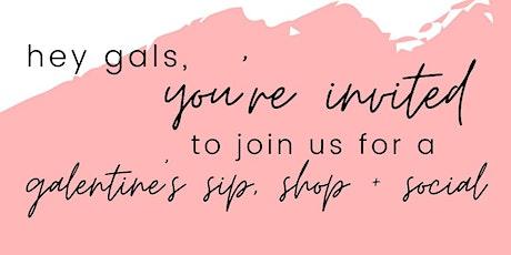 Galentine sip, shop + social tickets