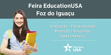 Feira EducationUSA - Foz do Iguaçu - 2020 ingressos