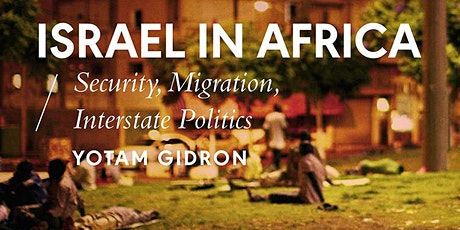 Cancelled: Israel in Africa: Security, Migration, Interstate Politics tickets