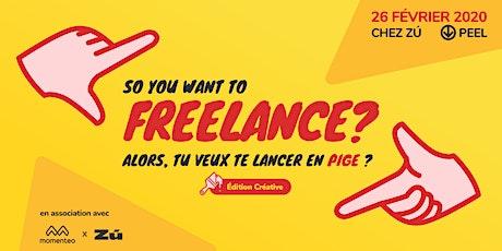 So you want to freelance? Alors, tu veux te lancer en pige? tickets