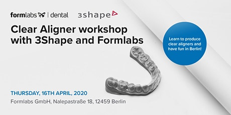 Clear Aligner workshop with 3Shape and Formlabs tickets