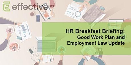 HR Breakfast Briefing - The Good Work Plan & Employment Law Update tickets