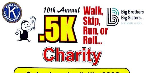 Jacksonville Kiwanis 10th Annual .5k Charity Walk, Skip, Run, or Roll...