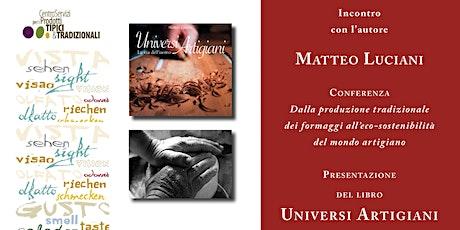 Universi artigiani - Presentazione di Matteo Luciani biglietti