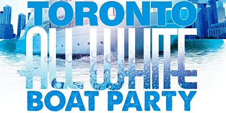 All White Boat Party | May Long Weekend Edition | Sunday May 17th (Official Page) tickets