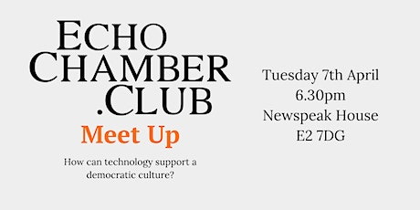 The Echo Chamber Club Meet Up tickets