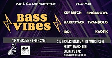BASS VIBES Vol 4. w/ Flint Mob & Key 2 The City