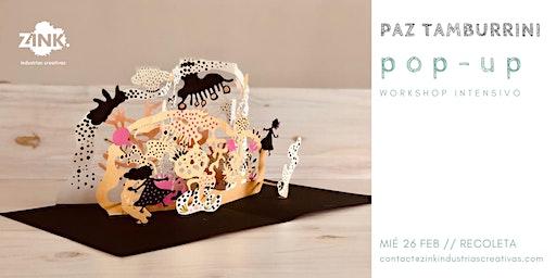 POP-UP: Ready, set, POP! // Workshop intensivo, por Paz Tamburrini.