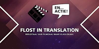 Studentsymposium FLOSt in Translation - beeldtaal van filmzaal naar klaslokaal