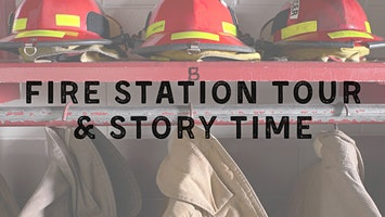 Fire Station Tour & Story Time