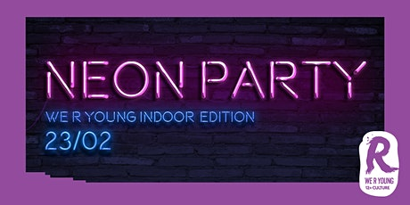We R Young presents Neon Party billets