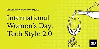 International Women's Day, Tech Style 2.0
