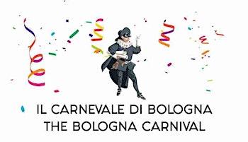 IL CARNEVALE DI BOLOGNA/THE BOLOGNA CARNIVAL (free donation)