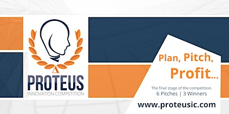 Proteus Innovation Competition - Pitch Finale tickets